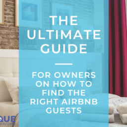 The Ultimate Guide for Owners How to Find the Right Airbnb Guests