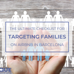 The Ultimate Checklist for Targeting Families on Airbnb in Barcelona