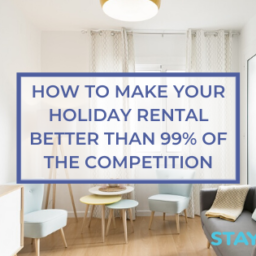 How to Make your Holiday Rental Better than 99% of the Competition