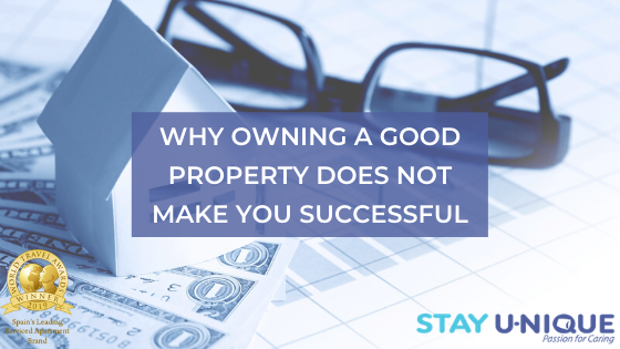 Why Owning a Good Property Does Not Make You Successful