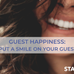 Guest Happiness: How to Put a Smile on your Guests' Faces