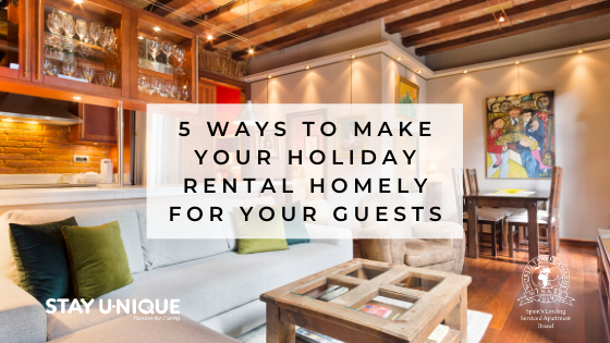 5 Ways to Make your Holiday Rental Homely for your Guests