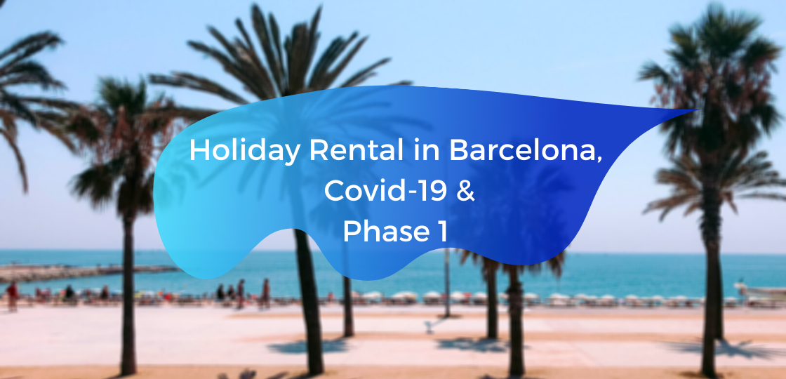 Holiday Rental in Barcelona, Covid-19 & Phase 1 copie
